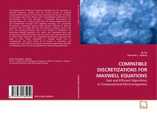 Bookcover of COMPATIBLE DISCRETIZATIONS FOR MAXWELL EQUATIONS