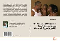 Buchcover von The Meaning of Pregnancy For African American Women Infected with HIV