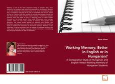 Bookcover of Working Memory: Better in English or in Hungarian?