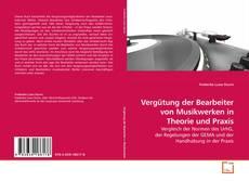 Bookcover of Vergütung der Bearbeiter von Musikwerken in Theorie und Praxis