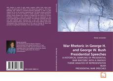 Bookcover of War Rhetoric in George H. and George W. Bush Presidential Speeches