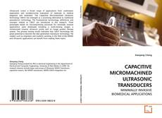 CAPACITIVE MICROMACHINED ULTRASONIC TRANSDUCERS kitap kapağı