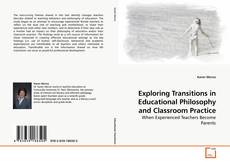 Bookcover of Exploring Transitions in Educational Philosophy and Classroom Practice