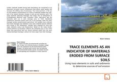 Buchcover von TRACE ELEMENTS AS AN INDICATOR OF MATERIALS ERODED FROM SURFACE SOILS