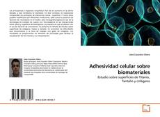 Copertina di Adhesividad celular sobre biomateriales