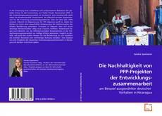Die Nachhaltigkeit von PPP-Projekten der Entwicklungs- zusammenarbeit kitap kapağı