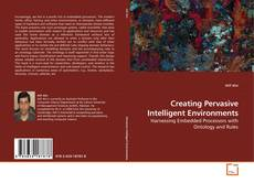 Bookcover of Creating Pervasive Intelligent Environments