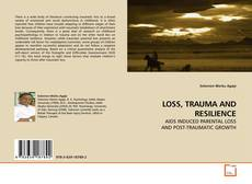 Couverture de LOSS, TRAUMA AND RESILIENCE