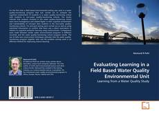 Bookcover of Evaluating Learning in a Field Based Water Quality Environmental Unit