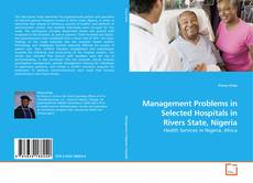 Bookcover of Management Problems in Selected Hospitals in Rivers State, Nigeria