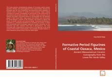 Bookcover of Formative Period Figurines of Coastal Oaxaca, Mexico