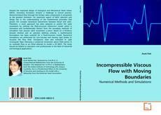 Copertina di Incompressible Viscous Flow with Moving Boundaries