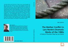Couverture de The Mother Conflict in Lars Norén's Dramatic Works of the 1980s
