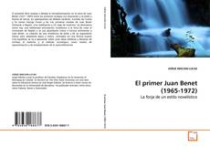 Bookcover of El primer Juan Benet (1965-1972).