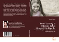 Bookcover of Neuroanatomy of Attention Deficit Hyperactivity Disorder