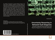 Couverture de Uncertainty Reasoning in Network Fault Diagnosis