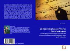 Обложка Conducting Masterworks for Wind Band
