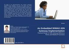 An Embedded WiMAX ASN Gateway Implementation kitap kapağı