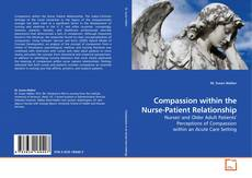 Bookcover of Compassion within the Nurse-Patient Relationship