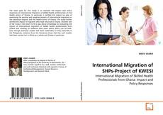 Bookcover of International Migration of SHPs-Project of KWESI