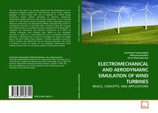 Bookcover of ELECTROMECHANICAL AND AERODYNAMIC SIMULATION OF WIND TURBINES