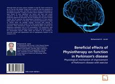 Bookcover of Beneficial effects of Physiotherapy on function in Parkinson's disease