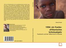 Couverture de 1994: ein franko-afrikanisches Schicksalsjahr