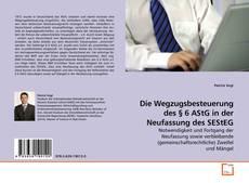 Capa do livro de Die Wegzugsbesteuerung des § 6 AStG in der Neufassung des SEStEG