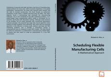 Scheduling Flexible Manufacturing Cells kitap kapağı