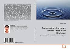 Copertina di Optimization of pressure field in shock wave lithotripsy