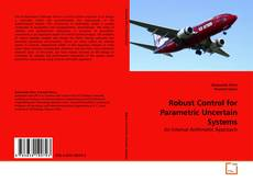 Bookcover of Robust Control for Parametric Uncertain Systems
