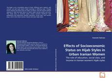 Bookcover of Effects of Socioeconomic Status on Hijab Styles in Urban Iranian Women