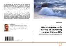 Assessing progress in mastery of counseling communication skills kitap kapağı