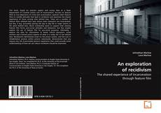Bookcover of An exploration of recidivism
