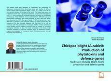 Buchcover von Chickpea blight (A.rabiei): Production of phytotoxins and defence genes
