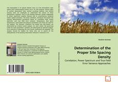 Bookcover of Determination of the Proper Site Spacing Density