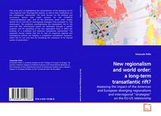 Bookcover of New regionalism and world order: a long-term transatlantic rift?