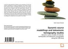 Buchcover von Dynamic source modellings and teleseismic tomography studies