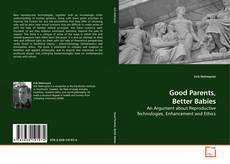 Bookcover of Good Parents, Better Babies