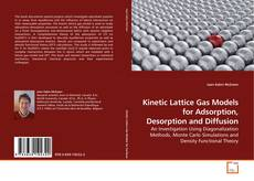 Bookcover of Kinetic Lattice Gas Models for Adsorption, Desorption and Diffusion