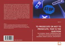 Bookcover of TO PROSECUTE OR NOT TO PROSECUTE, THAT IS THE QUESTION