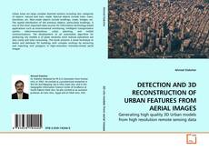 Portada del libro de DETECTION AND 3D RECONSTRUCTION OF URBAN FEATURES FROM AERIAL IMAGES