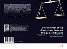 Bookcover of Determination of the Gravitational Constant Using a Beam Balance