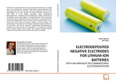 Bookcover of ELECTRODEPOSITED NEGATIVE ELECTRODES FOR LITHIUM-ION BATTERIES