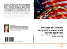 Bookcover of Influence of Economic Marginalization on Adult Female Recidivism