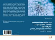 Bookcover of Pre-School Children and Language and Gender Stereotypes