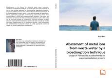 Buchcover von Abatement of metal ions from waste water by a bioadsorption technique