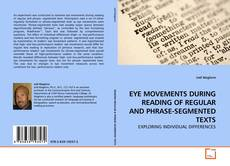 Bookcover of EYE MOVEMENTS DURING READING OF REGULAR AND PHRASE-SEGMENTED TEXTS