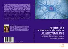 Bookcover of Apoptotic and Antiapoptotic Mechanisms in the Immature Brain