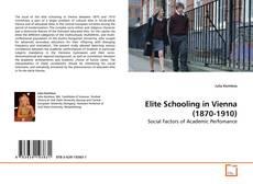 Elite Schooling in Vienna (1870-1910)的封面